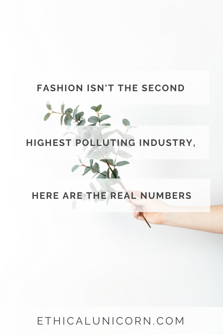 Fashion Is NOT The Second Highest Polluting Industry, Here