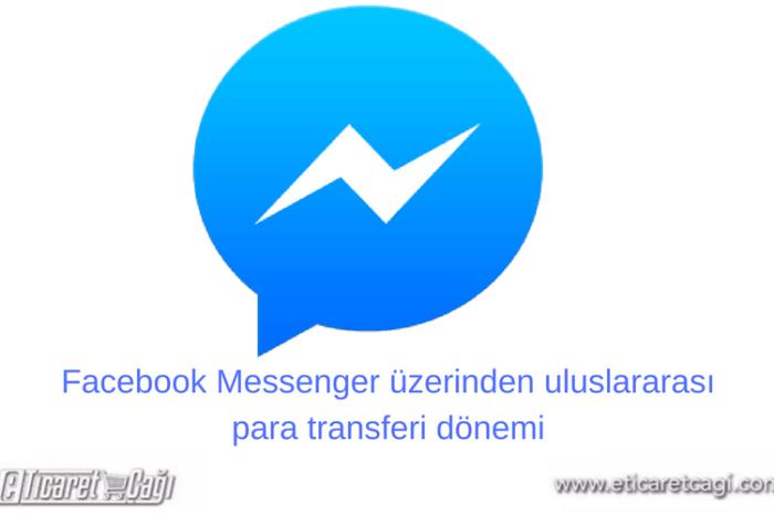 Facebook Messenger üzerinden uluslararası para transferi dönemi