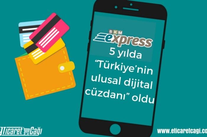 """BKM Express, 5 yılda """"Türkiye'nin ulusal dijital cüzdanı"""" oldu"""