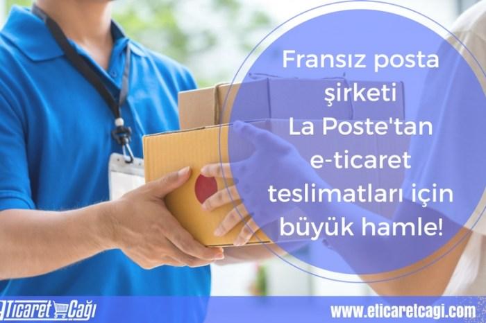 Fransız posta şirketi La Poste'tan e-ticaret teslimatları için büyük hamle!