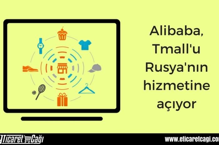 Alibaba, Tmall'u Rusya'nın hizmetine açıyor