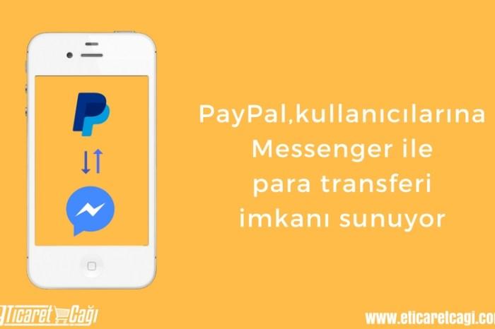 PayPal, kullanıcılarına Messenger ile para transferi imkanı sunuyor