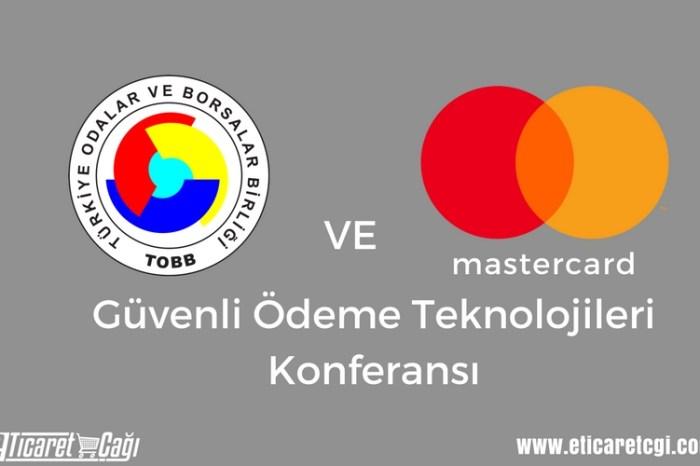 TOBB ve Mastercard'tan Güvenli Ödeme Teknolojileri Konferansı