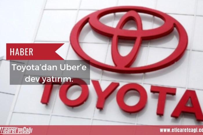 Toyota'dan Uber'e dev yatırım