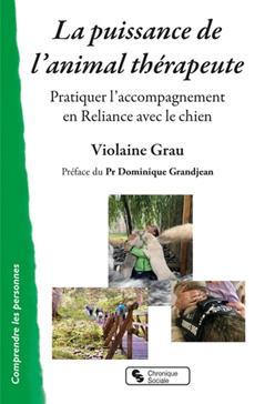 La puissance de l'animal thérapeute Pratiquer l'accompagnement en Reliance avec le chien