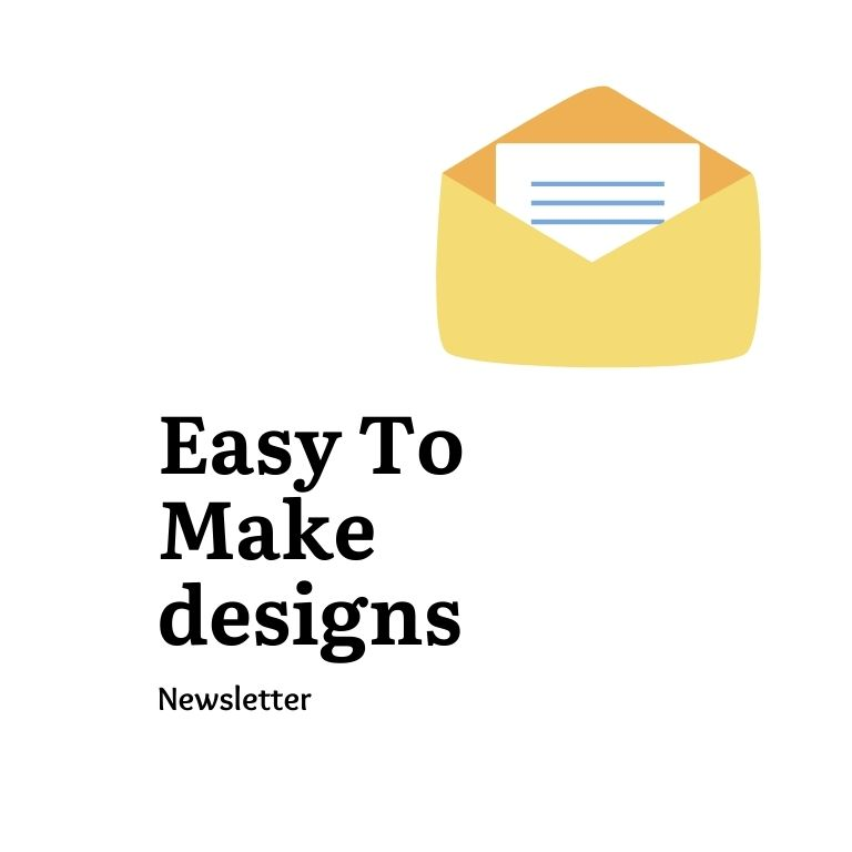 Easy To Make designs newsletter