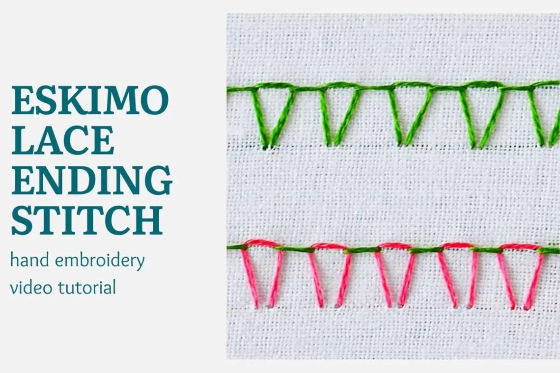 Eskimo lace ending stitch video tutorial