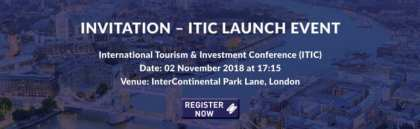 International Tourism & Investment Conference (ITIC) 2019: Launching event in London