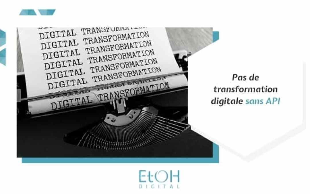 Pas de transformation digitale sans API
