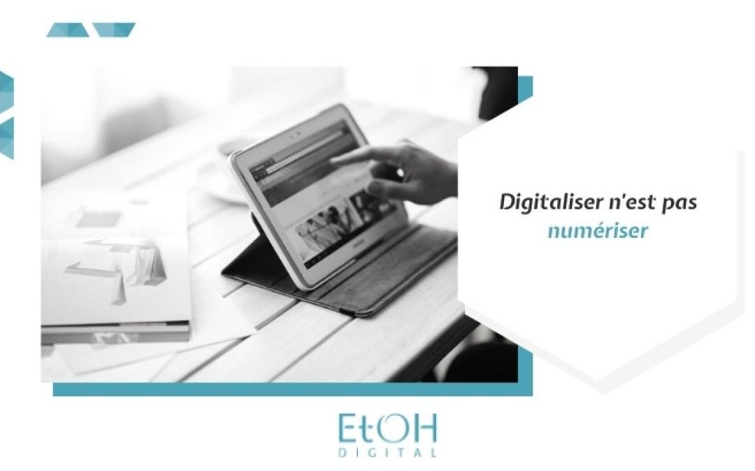 Digitaliser n'est pas numériser