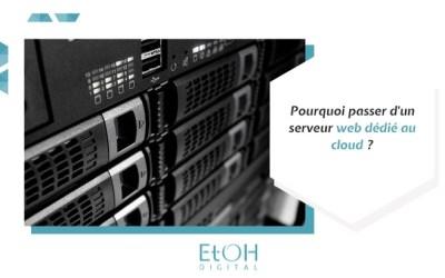 Pourquoi passer d'un serveur web dédié au cloud ?
