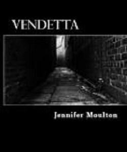 vendetta, Jennifer Moulton