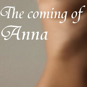 The Coming of Anna by Leilani Rinder