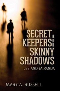 Secret Keepers and Skinny Shadows by Mary Russell