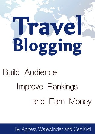Travel Blogging: Build Audience, Improve Rankings and Earn Money