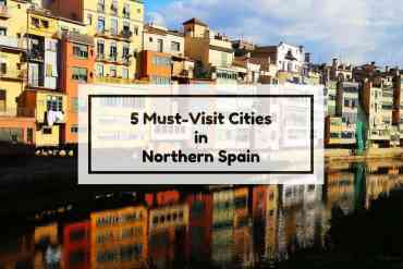 cover 5 must-visit cities in Northern Spain