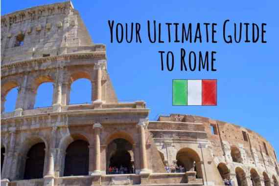 Your Ultimate Guide to Rome