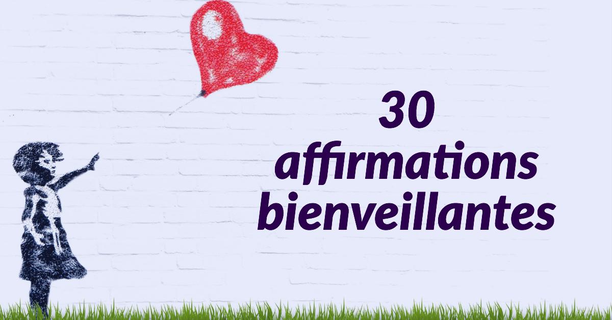 30 affirmations bienveillantes