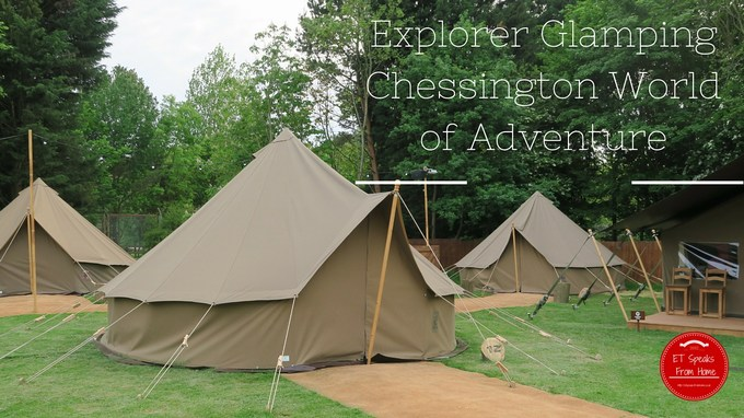 explorer glamping at chessington world of adventure cwoa