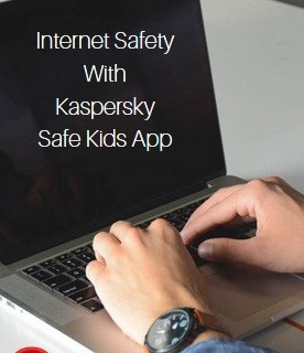 internet safety with Kaspersky Safe Kids app