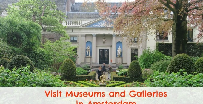 Visit Museums and Galleries in Amsterdam