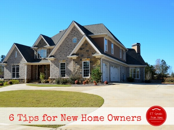6 Tips for New Home Owners