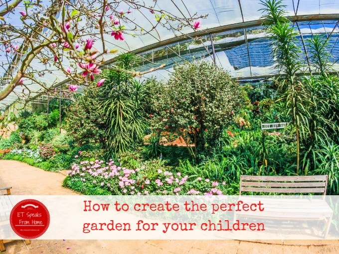 How to create the perfect garden for your children