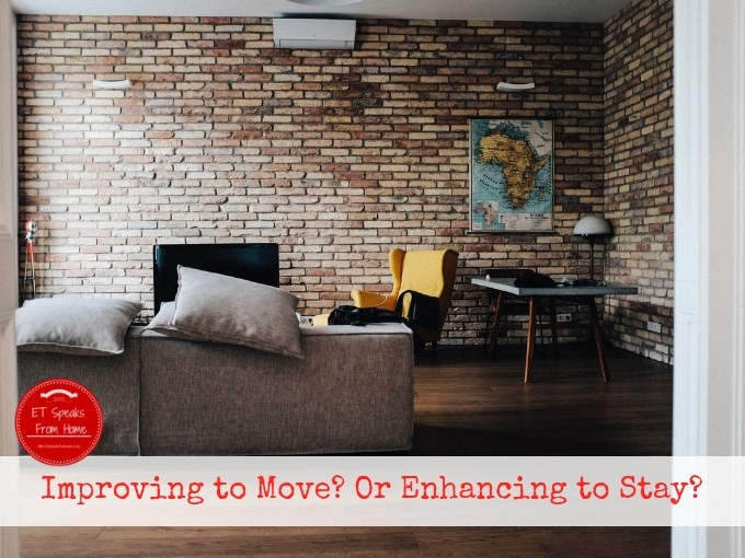 Improving to Move Or Enhancing to Stay