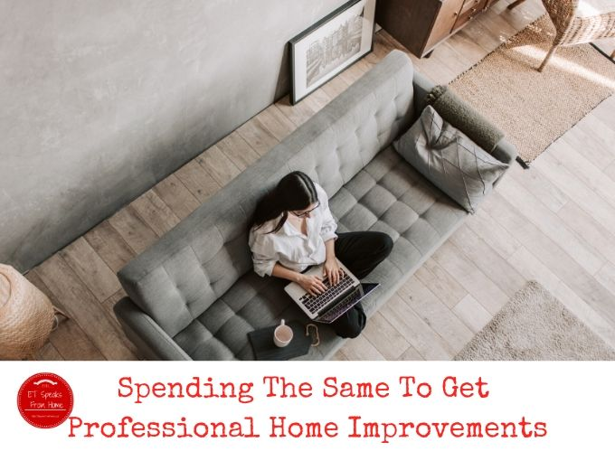 DDIY (Don't Do It Yourself)_ Spending The Same To Get Professional Home Improvements