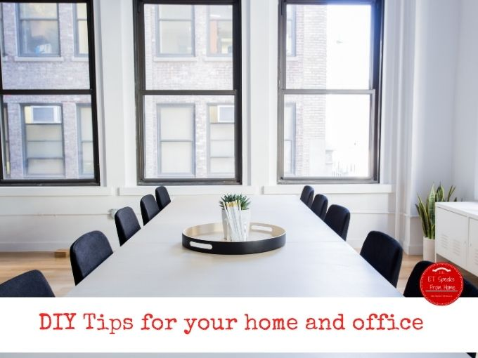 DIY Tips for your home and office