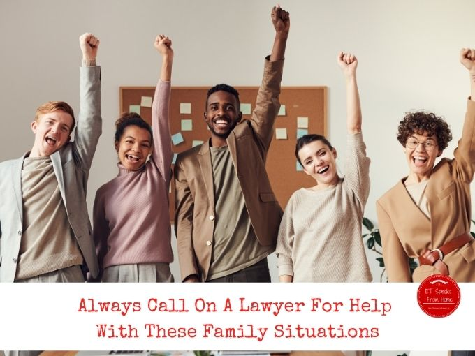 Always Call On A Lawyer For Help With These Family Situations