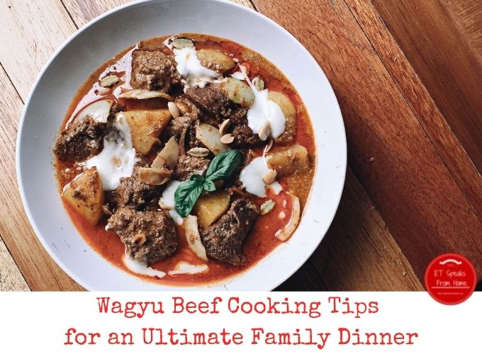 Wagyu Beef Cooking Tips for an Ultimate Family Dinner