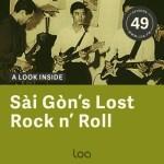 60年代後半から70年代にかけてのサイゴンロックシーンを解説したネット番組>(Loa) Sài Gòn's Lost Rock N' Roll Published: May… | Broadcasting Vietnam