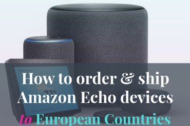 How to order and ship Amazon Echo devices to European countries