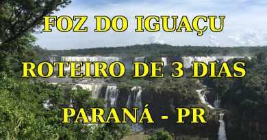 Foz do Iguaçu - Roteiro de 3 Dias