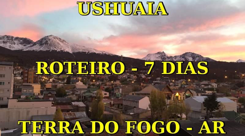Roteiro 7 Dias em Ushuaia - Terra do Fogo