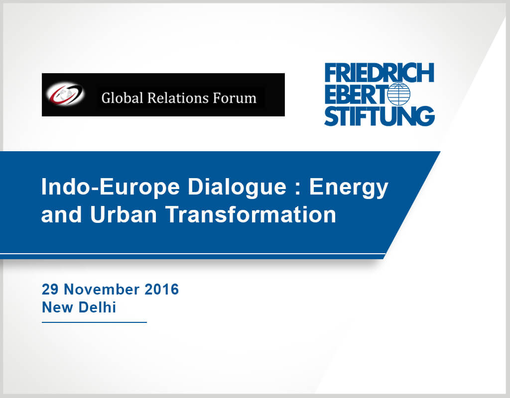 Indo-Europe Dialogue - Energy and Urban Transformation - GRF and FES