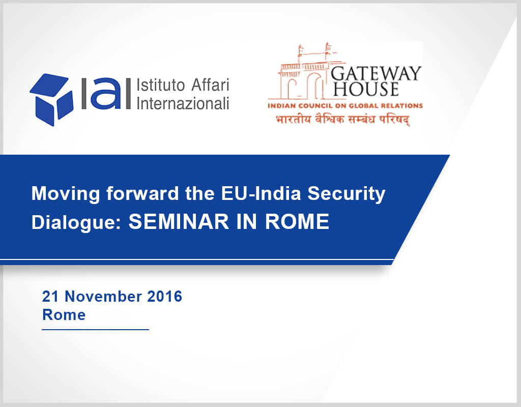 Moving forward the EU-India Security Dialogue - Seminar in Rome - IAI and Gateway House