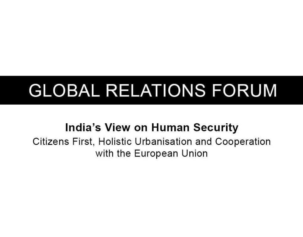 India's View on Human Security: Citizens First, Holistic Urbanisation and Cooperation with the European Union