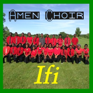 Artwork for the Amen Choir's newest single, Ifi, released 4/1/15. The song is part of a CD recorded by the Amen Choir at Euphonic Studio.