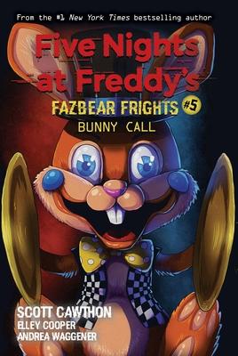 Bunny Call (Five Nights at Freddy's: Fazbear Frights #5), Volume 5