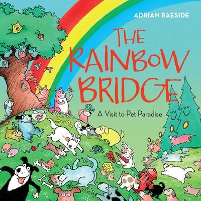 The Rainbow Bridge: A Visit to Pet Paradise