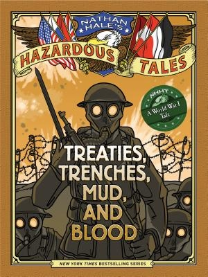 Treaties, Trenches, Mud, and Blood: A World War I Tale