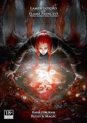 Lamentations of the Flame Princess: Player Core Book: Rules & Magic