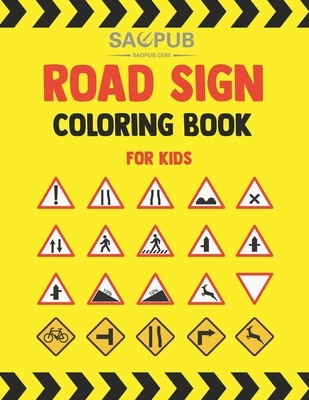 Road Sign Coloring Book For Kids: 70 Coloring Traffic Sign, Icon, Symbol, Cut Best Designs gifts for girls, Boys and Toddler
