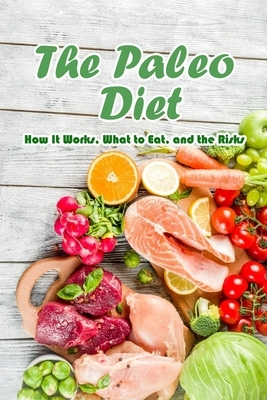 The Paleo Diet: How It Works, What to Eat, and the Risks: Eating Healthy Food