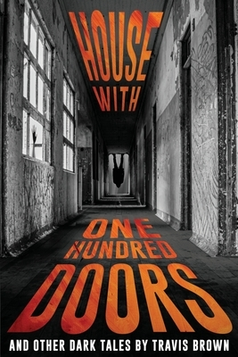 House With One Hundred Doors: And Other Dark Tales