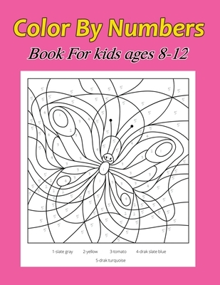 Color By Numbers Book For kids Ages 8-12: Unique Color By Number Design for drawing and coloring Stress Relieving Designs for Adults Relaxation color