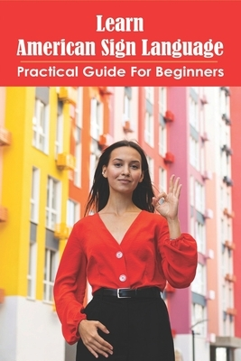 Learn American Sign Language: Practical Guide For Beginners: Sign Language Hand Symbols