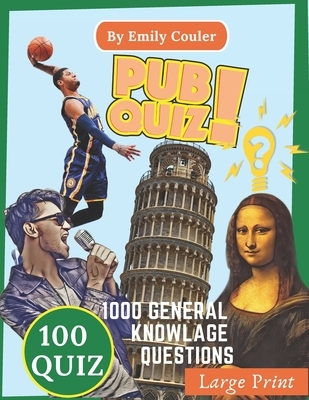Pub Quiz: 1000 challanging general knowlage questions Game night book Pub Quiz trivia questions For Young and Adults, 100 quiz .